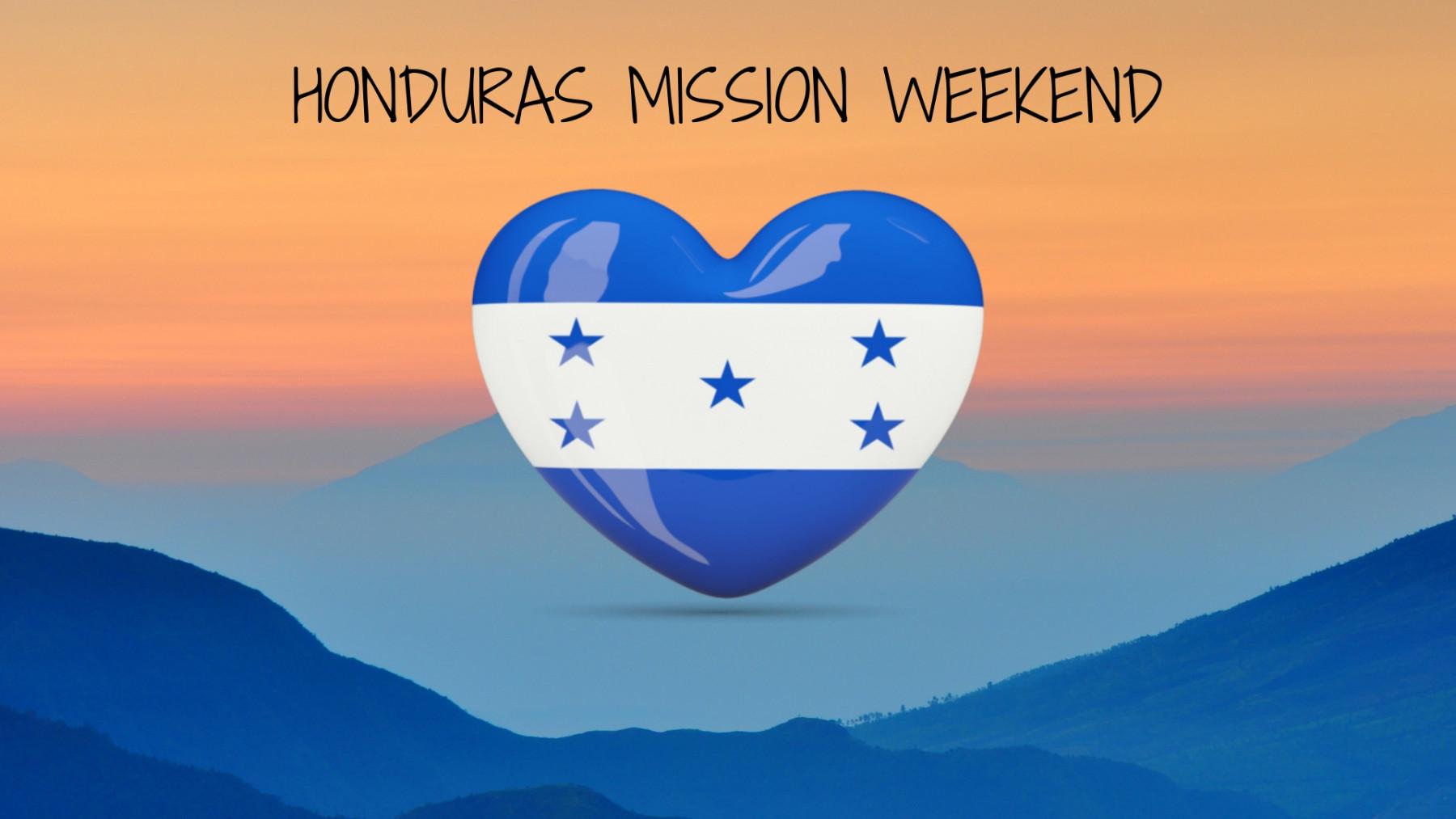 Honduras Mission Weekend