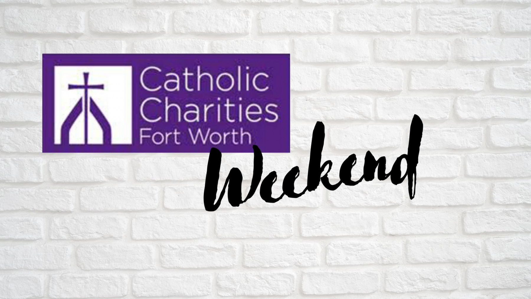 Catholic Charities Fort Worth Weekend