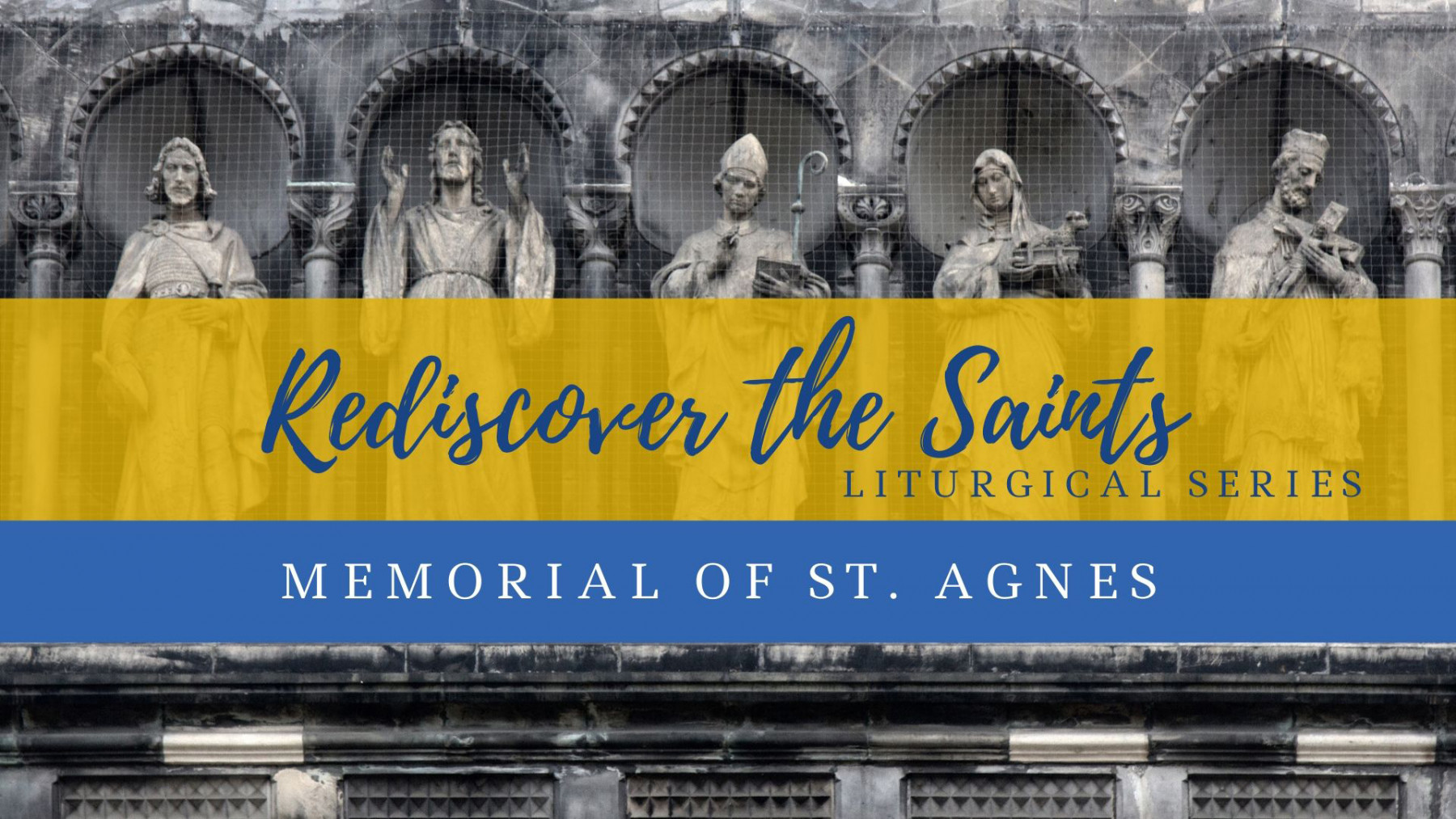 Rediscover the Saints Liturgical Series: Memorial of St. Agnes