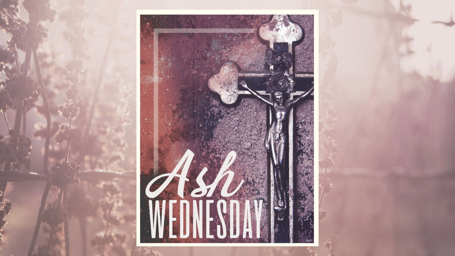 Ash Wednesday 12:15pm Distribution of Ashes Service