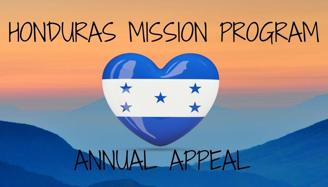 Honduras Mission Program Annual Appeal